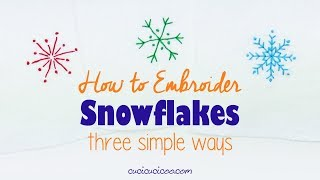 How To Embroider A Snowflake: 3 FREE Simple Embroidery Patterns