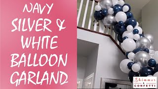 Amazing Navy Blue, White and Silver Chrome Balloon Garland & Arch Kit