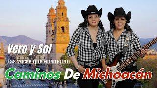 Caminos de Michoacan 🇲🇽 hay nomas estilo Vero y Sol Las voces que enamoran