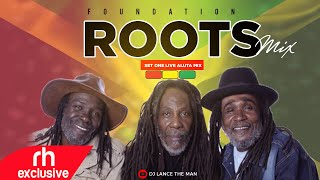 BEST OF ROOTS REGGAE MIX 2020 -FOUNDATION ROOTS MIX   DJ LANCE /RH EXCLUSIVE