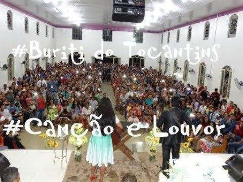 Canção e Louvor em Buriti do Tocantins - TO