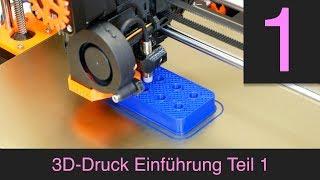 3D-Druck Einführung Teil 1, allgemeiner Überblick
