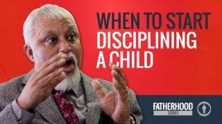 When to Start Disciplining a Child | Fatherhood Series 1