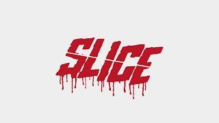 Slice (2018) Video