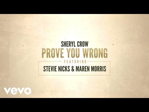 Sheryl Crow - Prove You Wrong (Lyric Video) ft. Stevie Nicks, Maren Morris