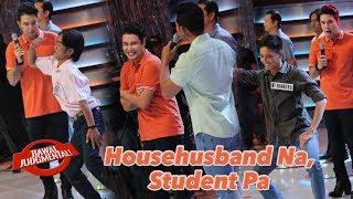 Househusband na, Student pa! | Bawal Judgmental | December 11, 2019