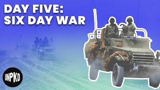 Day Five Of The War - Six Day War Project