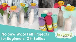 No Sew Felt Projects For Beginners (Decorative Gift Bottles)