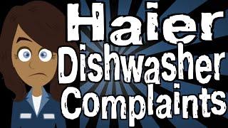 Haier Dishwasher Complaints