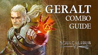 GERALT Beginner Combo Guide (& Tech Traps) - SOULCALIBUR VI
