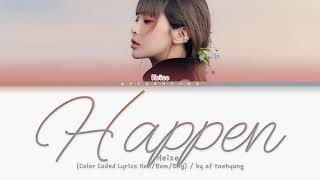 Heize (헤이즈) – HAPPEN (헤픈 우연) (Color Coded Lyrics Han/Rom/Eng)