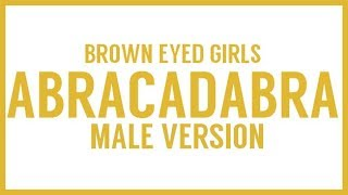 [MALE VERSION] Brown Eyed Girls - Abracadabra