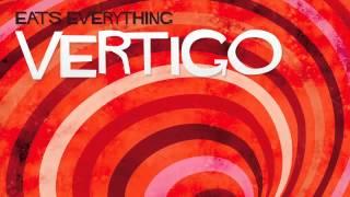 Eats Everything - Vertigo