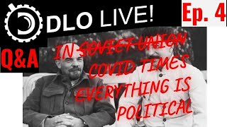 DLO Live! Ep. 4 On the Politics of COVID and the Election