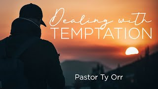 Dealing with Temptation