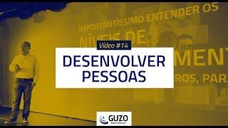 Vídeo #14 - Desenvolver Pessoas - Gestão de Pessoas