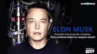 """Elon Musk. Biografia twórcy PayPal, Tesla, SpaceX"" | audiobook"