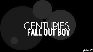 Centuries - Fall Out Boy Lyrics