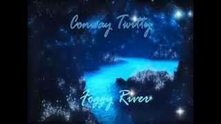 Conway Twitty - Foggy River