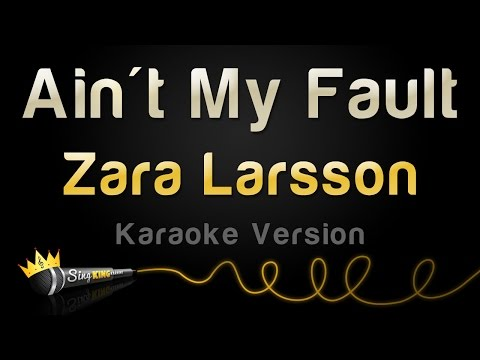 Zara Larsson - Ain't My Fault (Karaoke Version)