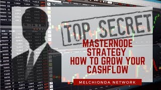 Masternode English: The Secret ⛔️ Masternode Strategy To Grow Your Cashflow💰 - Melchionda Network