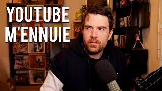Youtube m'ennuie.
