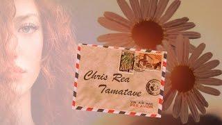 Chris Rea -Tamatave