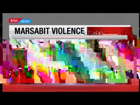 synopsis of events in the Marsabit  clashes