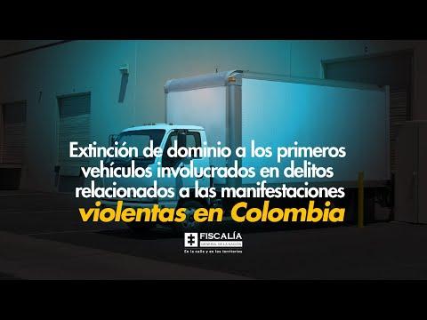 Extinción de dominio a primeros vehículos involucrados en delitos relacionados a protestas violentas en Colombia