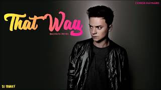 Conor Maynard - That Way (DJ Tronky Bachata Remix)