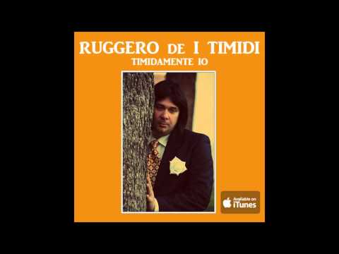 Ruggero de I Timidi – Timidamente io