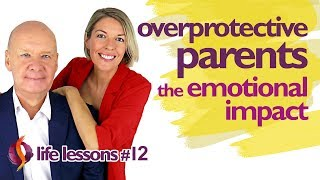 Overprotective Parents (Helicopter Parents)   The Emotional Effects & Solution   Wu Wei Wisdom