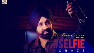 Selfie Craze  Sukshinder Shinda