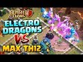 ELECTRO DRAGONS vs MAX TOWN HALL 12 Mass Electro Dragon Attack Strategy Clash of Clans Update