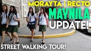 ANG BAGONG MAYNILA! MORAYTA | RECTO MANILA PHILIPPINES, STREET WALKING TOUR
