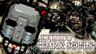 💀THE BINDING OF DARK SOULS 💀