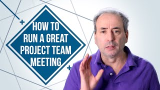 How to Run a Great Project Team Meeting