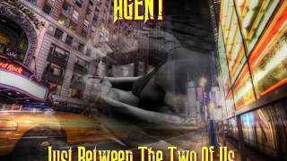 AGENT ♠ Just Between The Two Of Us ♠ HQ