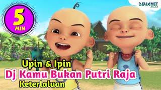 Dj Kamu Bukan Putri Raja Viral Tiktok Versi Upin Ipin Feat B...