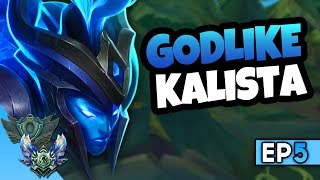THE GODLIKE KALISTA - Ep 5 Unranked to Diamond S7 (League of Legends)