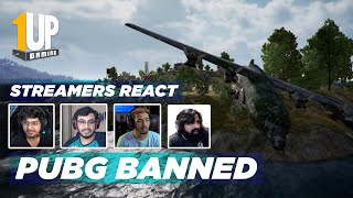 Streamers React | PUBG Mobile Banned in India