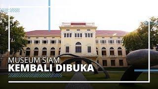 Museum Siam di Thailand Dibuka Kembali, Pengunjung Wajib Patuhi Protokol Kesehatan