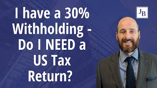 [GAME DEVELOPER] I Have 30% Withholding - Do I NEED a US Tax Return? (2020) | Calls with JIM