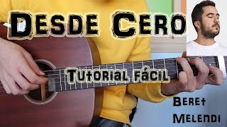 "Cómo Tocar ""Desde Cero"" Beret Ft. Melendi En Guitarra. TUTORIAL FÁCIL."