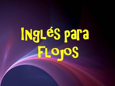 1.- Inglés para FLOJOS -- Aprende Inglés sin esfuerzo --