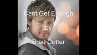 Cant Get Enough by Brad Cotter