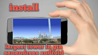Install Biggest Tower Mod In Gta Sanandreas Android [3500 Height]