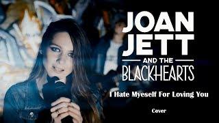 🎃 JOAN JETT & THE BLACKHEARTS - I HATE MYSELF FOR LOVING YOU (Cover by Helena Wild ft. SoundBro)