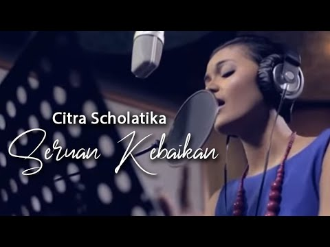 Citra Scholastika -   Seruan Kebaikan [Official Music Video Clip]