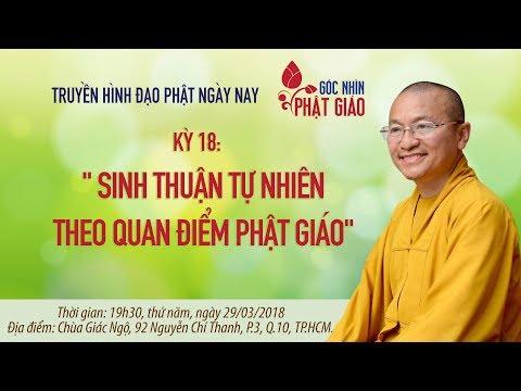 Góc Nhìn Phật Giáo 18: Sinh thuận tự nhiên theo quan điểm Phật giáo - TT. Thích Nhật Từ